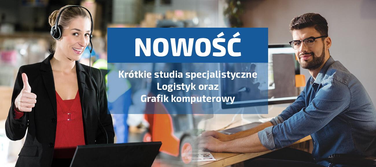Nowość! Krótkie studia specjalistyczne - Logistyk oraz Grafik komputerowy