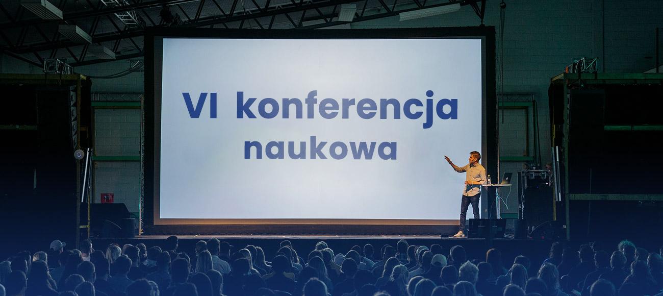 VI Konferencja Naukowa Uczelni Lingwistyczno-Technicznej w Przasnyszu