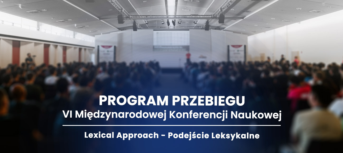 VI Międzynarodowa Konferencja Naukowa Uczelni Lingwistyczno-Technicznej w Przasnyszu
